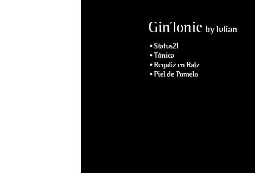 GinTonic by Iulian. Status21. Tónica. Regaliz en Raíz. Piel de Pomelo